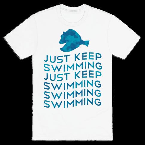 Just Keep Swimming Mens T-Shirt