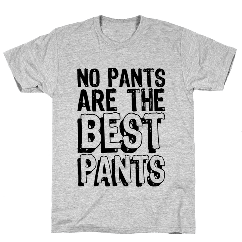 Best Pants Mens T-Shirt