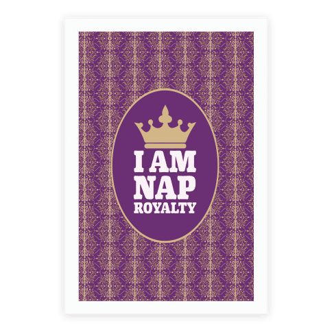 I Am Nap Royalty Poster
