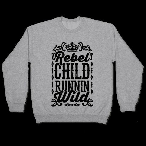 Rebel Child Runnin' Wild Pullover