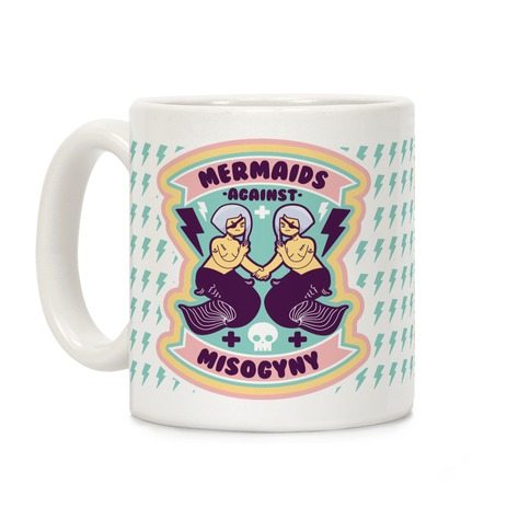 Mermaids Against Misogyny Coffee Mug