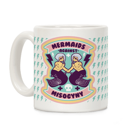 Mermaids Against Misogyny Coffee Mug