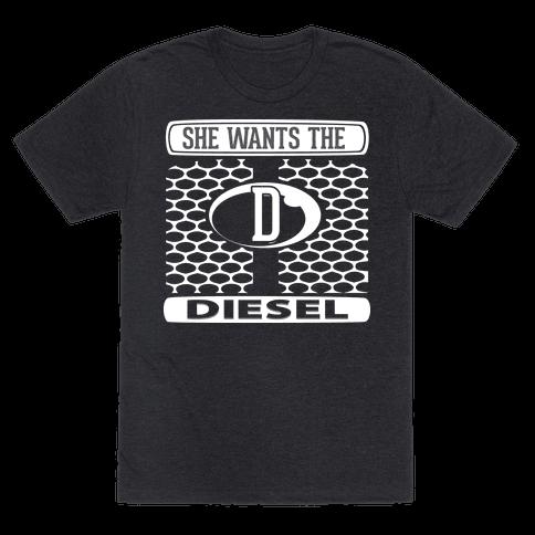 She Wants the D (Diesel)