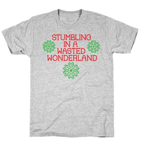 Stumbling in a Wasted Wonderland T-Shirt