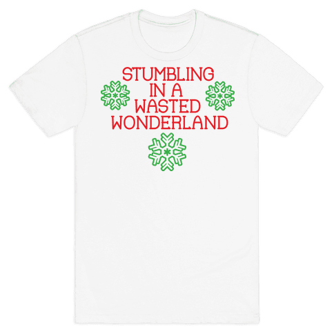 Stumbling in a Wasted Wonderland Mens T-Shirt