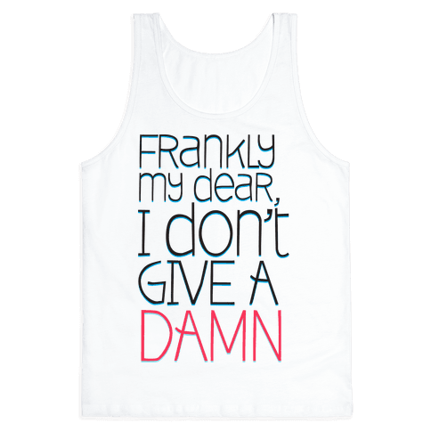 Frankly My Dear Tank Top