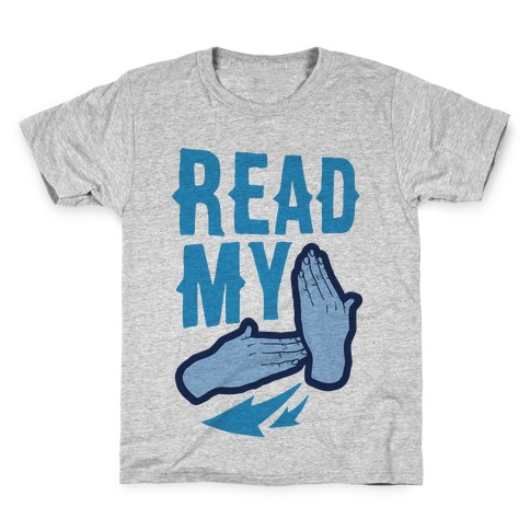 Read My Hands Kids T-Shirt