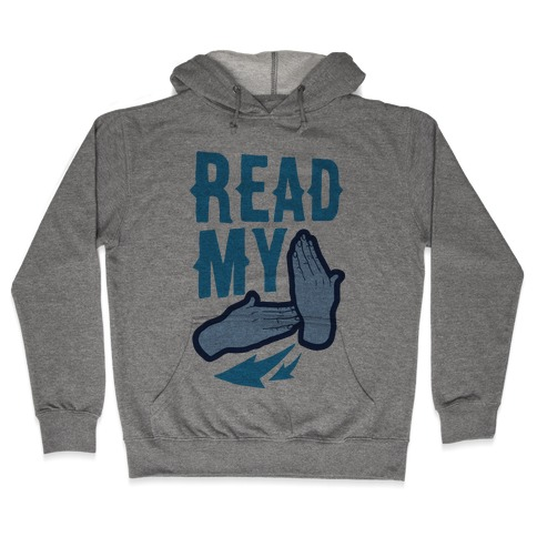 Read My Hands Hooded Sweatshirt
