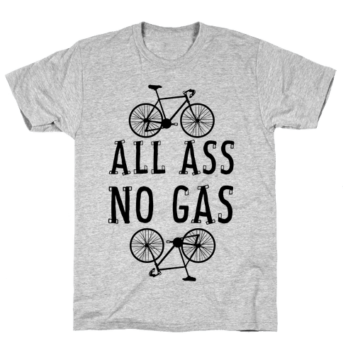 All Ass. No Gas! Mens T-Shirt