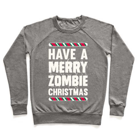 Have A Merry Zombie Christmas Pullover