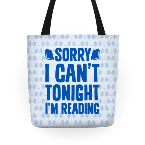 Sorry I Can't Tonight, I'm Reading Tote