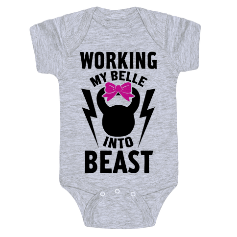 Working My Belle Into Beast Baby Onesy