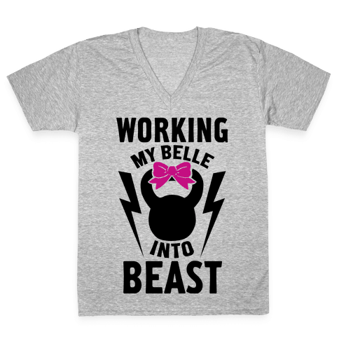 Working My Belle Into Beast V-Neck Tee Shirt