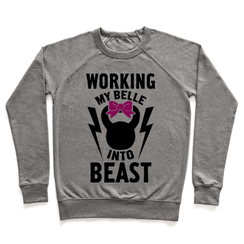 Working My Belle Into Beast Pullover