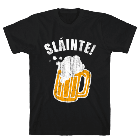 Slainte! Mens T-Shirt