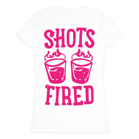 Shots Fired Womens T-Shirt