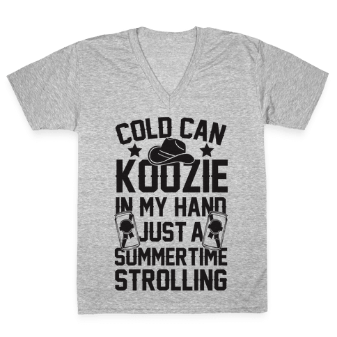Cold Can Koozie In My Hand Just A Summertime Strolling V-Neck Tee Shirt