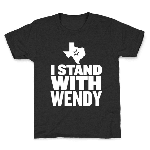 I Stand With Wendy Kids T-Shirt