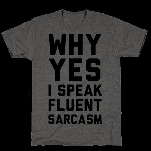 Why Yes I Speak Fluent Sarcasm