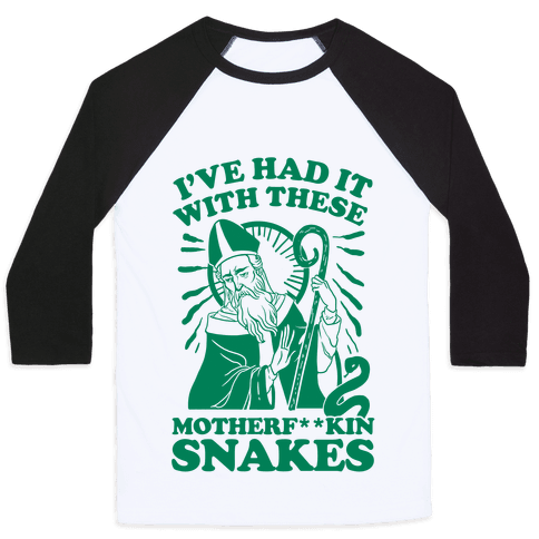 I've Had It With These Motherf**kin Snakes Baseball Tee