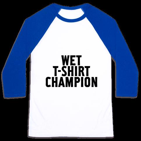 Wet T-Shirt Champion Baseball Tee
