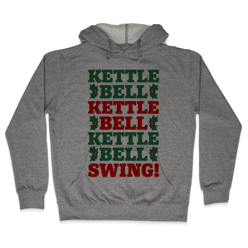 Kettlebell Kettleble Kettlebell Swing! Hooded Sweatshirt
