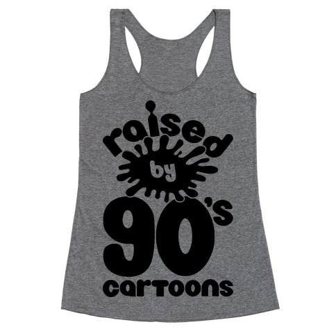 Raised By 90's Cartoons Racerback Tank Top