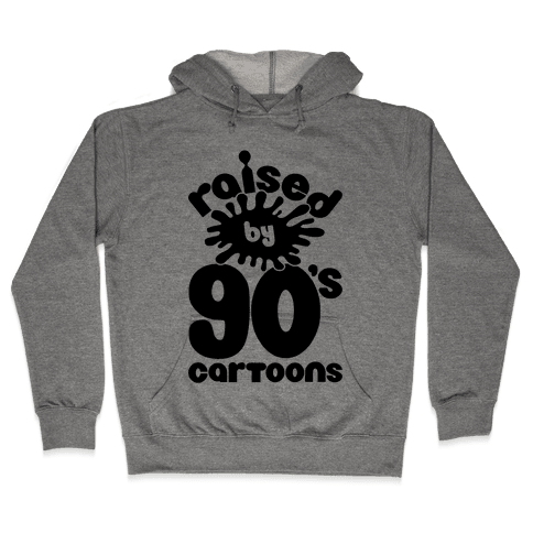 Raised By 90's Cartoons Hooded Sweatshirt