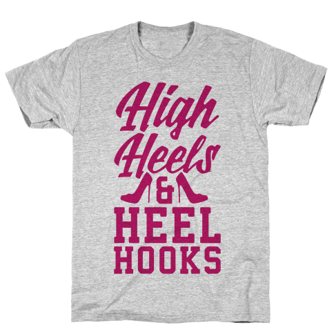 High Heels & Heel Hooks Mens T-Shirt