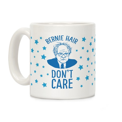 Bernie Hair Don't Care Coffee Mug