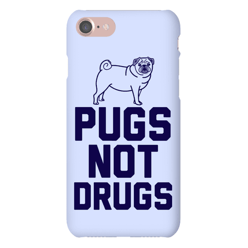 Pugs Not Drugs Phone Case