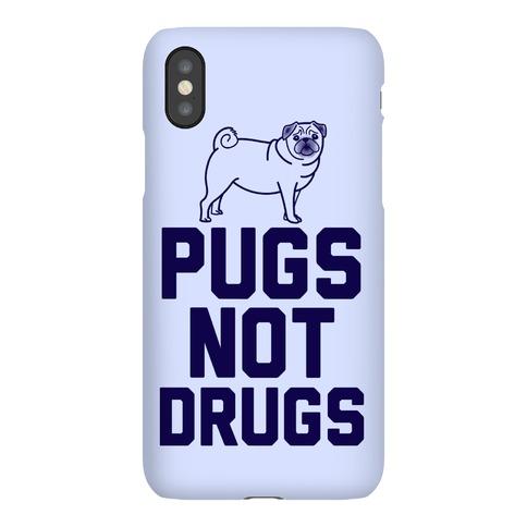 Pugs Not Drugs Phone Case
