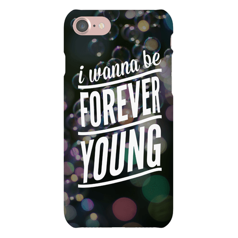 I Wanna Be Forever Young Phone Case