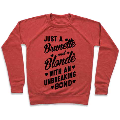Just A Burnette And A Blonde Pullover