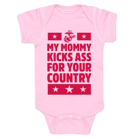 My Mommy Kicks Ass For Your Country (Marines) Baby Onesy