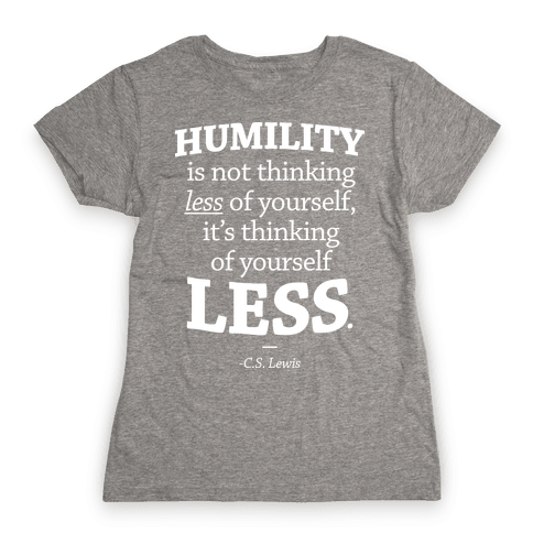 """Humility"" C.S. Lewis Womens T-Shirt"