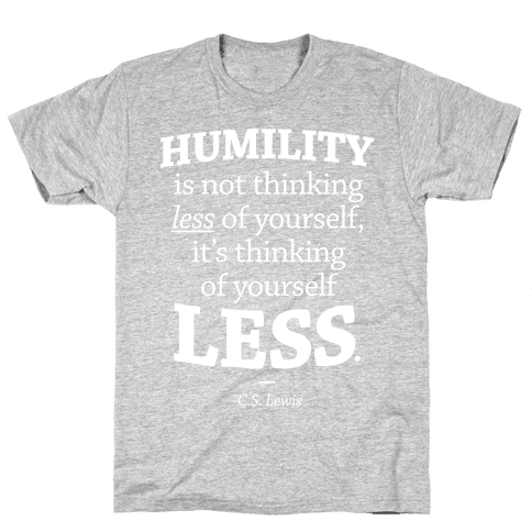 """Humility"" C.S. Lewis Mens T-Shirt"