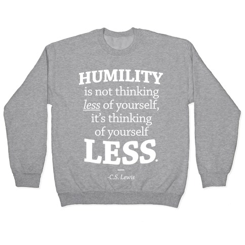 """Humility"" C.S. Lewis Pullover"