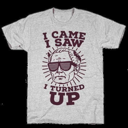 I Came I Saw I Turned up Julius Caesar Mens T-Shirt