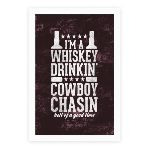 Whiskey Drinkin' Cowboy Chasin Hell of a Good Time Poster