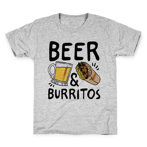 Beer And Burritos Kids T-Shirt