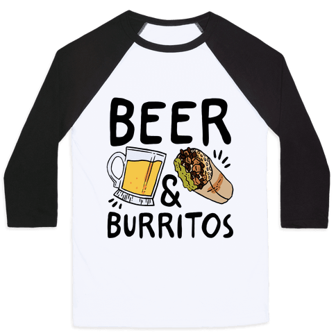 Beer And Burritos Baseball Tee
