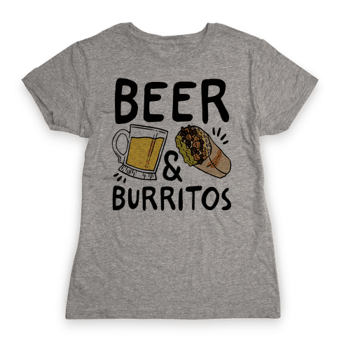 Beer And Burritos Womens T-Shirt
