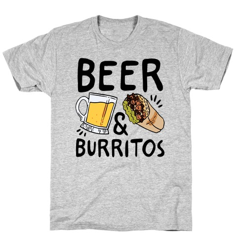 Beer And Burritos T-Shirt