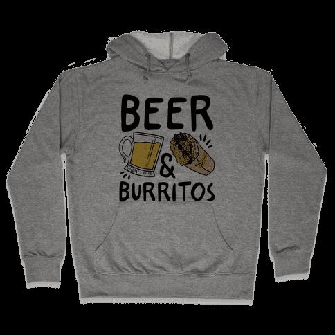 Beer And Burritos Hooded Sweatshirt