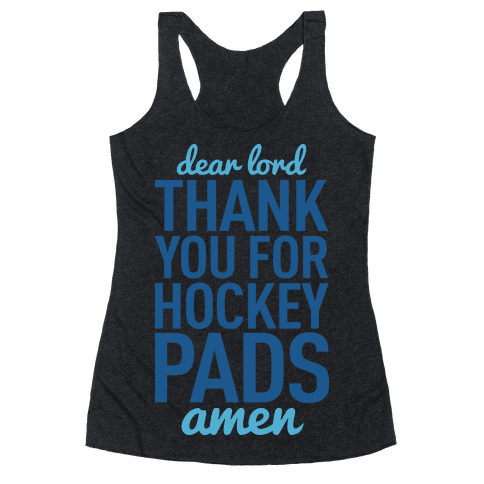 Dear Lord Thank You For Hockey Pads Racerback Tank Top