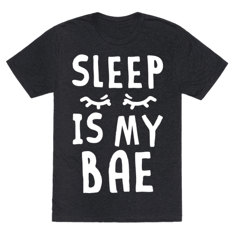Sleep is Bae