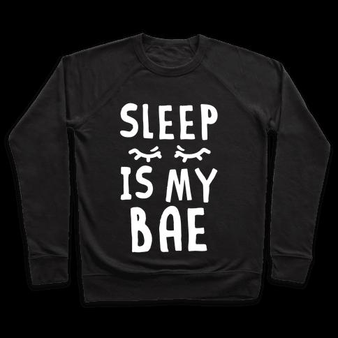 Sleep is Bae Pullover