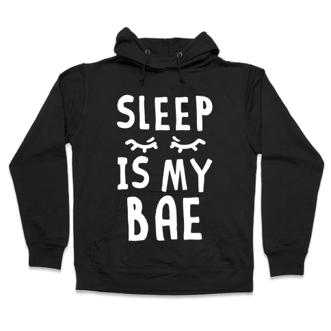 Sleep is Bae Hooded Sweatshirt