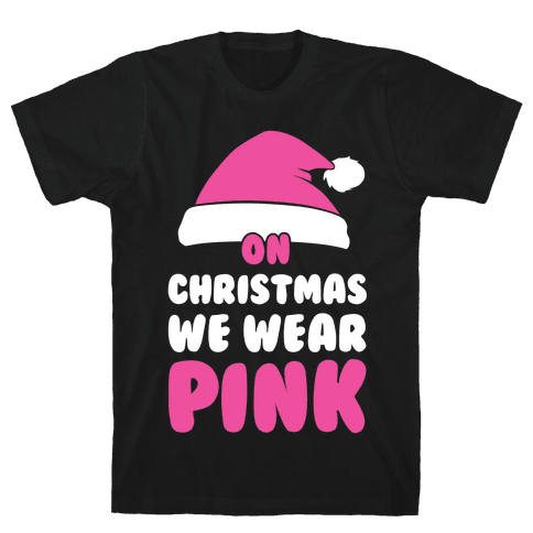 On Christmas We Wear Pink Mens T-Shirt